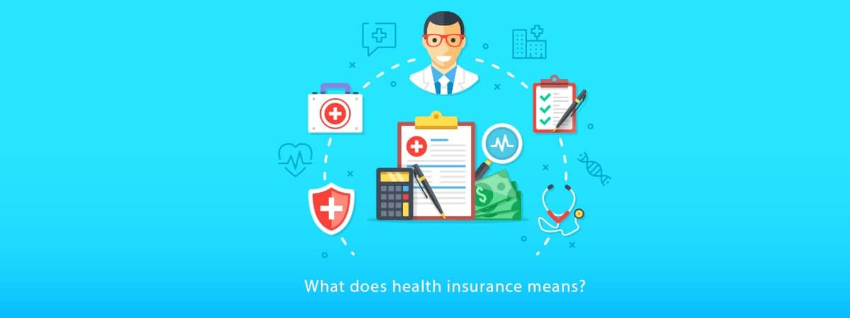 What does Health Insurance Means?